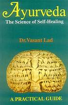 Ayurveda : the science of self-healing : a practical guide