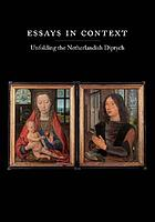 Essays in context : unfolding the Netherlandish Diptych