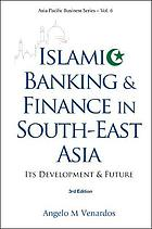 Islamic banking and finance in South-East Asia its development & future