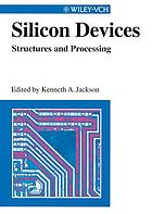 Silicon devices : structures and processing