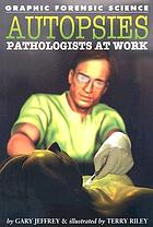 Autopsies : pathologists at work