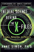 The real science behind the X-files : microbes, meteorites, and mutants