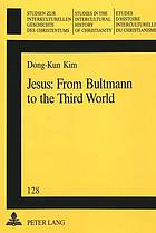 Jesus : from Bultmann to the Third World