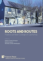Roots and routes : poetics at New College of California