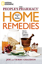 People's Pharmacy Quick and Handy Home Remedies : Q & As for Your Common Ailments.