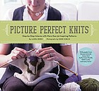 Picture perfect knits : step-by-step intarsia with more than 75 inspiring patterns