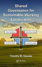 Shared governance for sustainable working landscapes