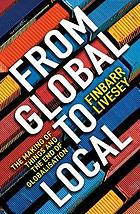From global to local : the making of things and the end of globalisation