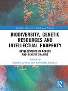 Biodiversity, genetic resources and intellectual property : developments in access and benefit sharing
