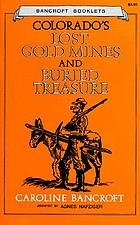 Colorado's lost gold mines and buried treasure