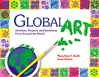 Global art : activities, projects, and inventions from around the world