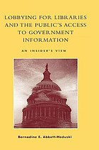 Lobbying for libraries and the public's access to government information : an insider's view