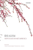 Idealism : new essays in metaphysics