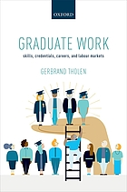 Graduate work : skills, credentials, careers, and labour markets