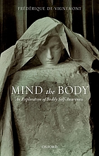 Mind the body : an exploration of bodily self-awareness