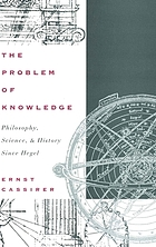 The problem of knowledge : philosophy, science, and history since Hegel
