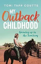 My outback childhood : growing up in the Territory