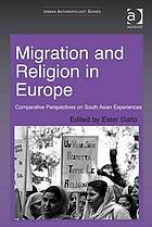 Migration and religion in Europe : comparative perspectives on South Asian experiences