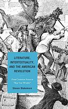 Literature, intertextuality, and the American Revolution : from Common Sense to
