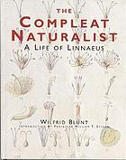 The compleat naturalist : a life of Linnaeus
