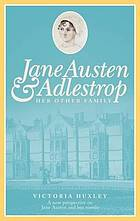 Jane Austen & Adlestrop : her other family : a new perspective on Jane Austen and her novels