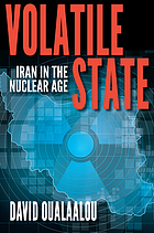 Volatile state : Iran in the nuclear age