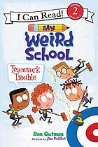 My weird school : Teamwork trouble