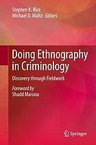Doing ethnography in criminology : discovery through fieldwork