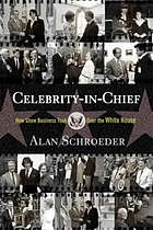 Celebrity-in-chief : how show business took over the White House