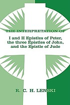 The interpretation of the Epistles of St. Peter, St. John and St. Jude