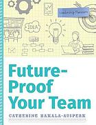 Future-proof your team