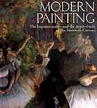 Modern painting : the Impressionists -- and the Avant-Garde of the twentieth century.