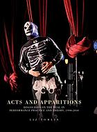 Acts and apparitions : discourses on the real in performance practice and theory, 1990-2010