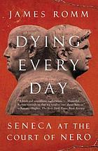 Dying every day : Seneca at the court of Nero
