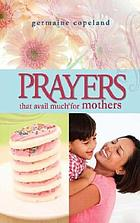 Prayers that avail much for mothers.