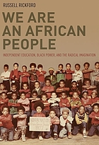 We are an African people independent education, black power, and the radical imagination