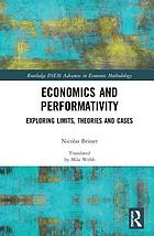 Economics and performativity : exploring limits, theories and cases