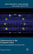 Cyber security in the European Union : resilience and adaptability in governance policy