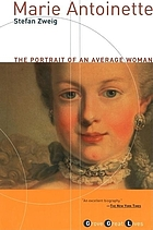 Marie Antoinette : the portrait of an average woman