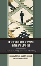 Identifying and growing internal leaders : a framework for effective teacher leadership