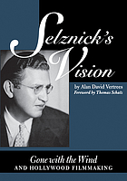 Selznick's vision : Gone with the wind and Hollywood filmmaking