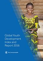 Global youth development index and report 2016.