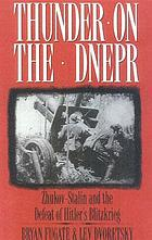 Thunder on the Dnepr : Zhukov-Stalin and the defeat of Hitler's Blitzkrieg