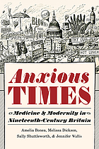 Anxious times : medicine and modernity in nineteenth-century Britain