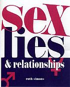 Sex, Lies and Relationships.