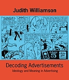 Decoding advertisements : ideology and meaning in advertising