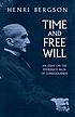 Time and free will, an essay on the immediate... by  Henri Bergson