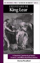 Understanding King lear a student case book to inssues, sources, and historical documents
