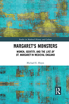 Margaret's monsters : women, identity, and the Life of St. Margaret in medieval England