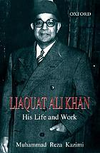 Liaquat Ali Khan : his life and work